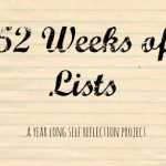 52 Weeks of Lists – Week Five