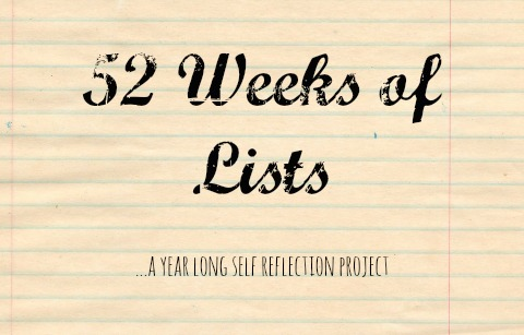 52 Weeks of Lists – Week Seven