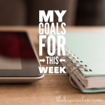 My Goals for This Week