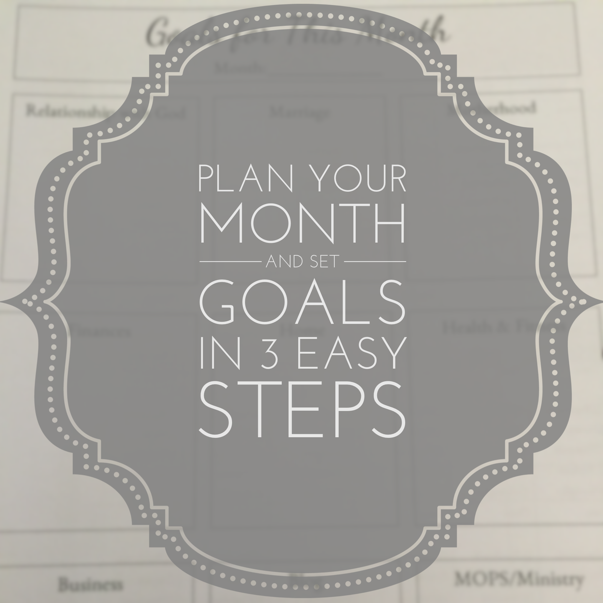 Monthly Planning and Goal Setting in 3 Easy Steps
