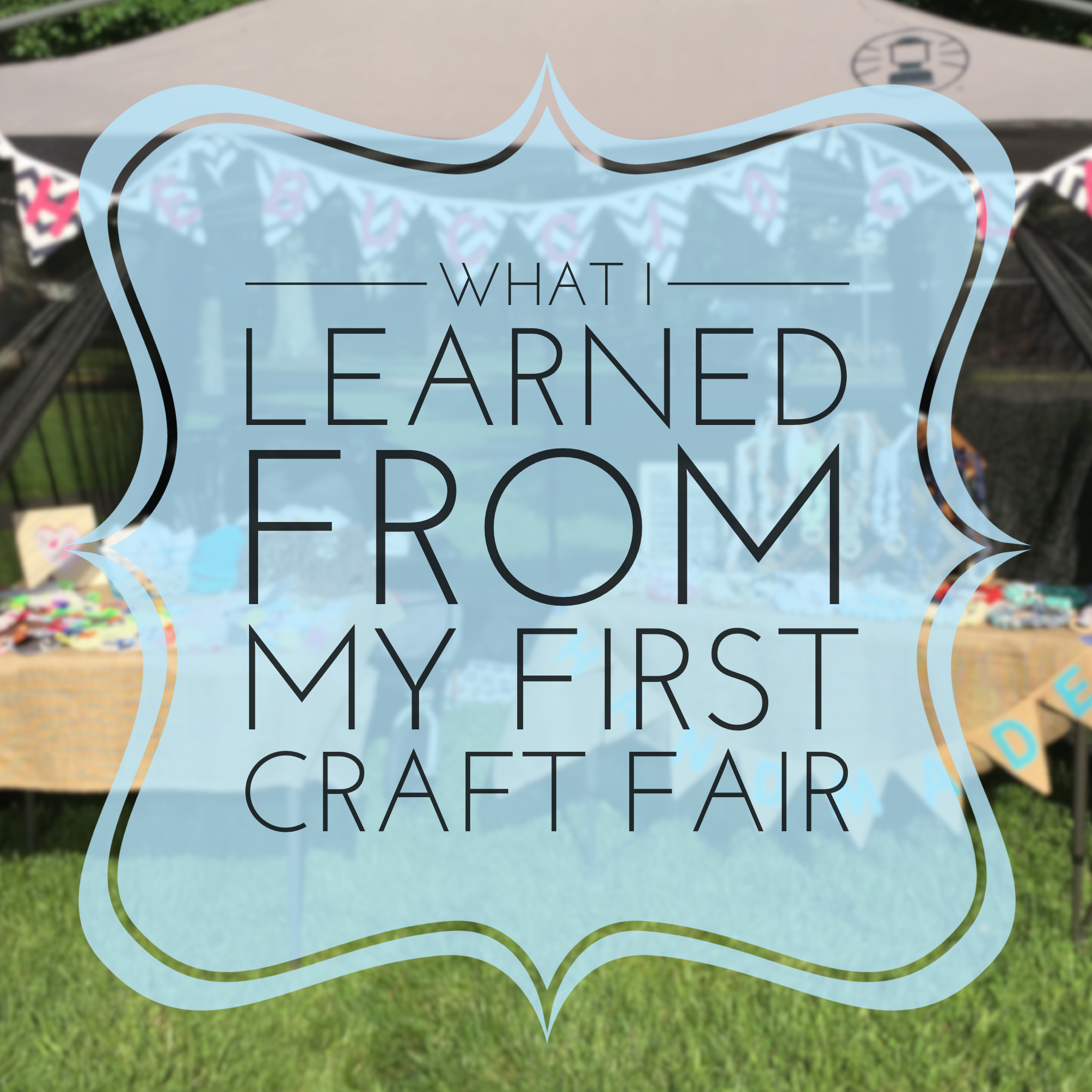 What I Learned From My First Craft Fair