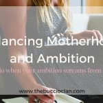 Balancing Motherhood and Ambition