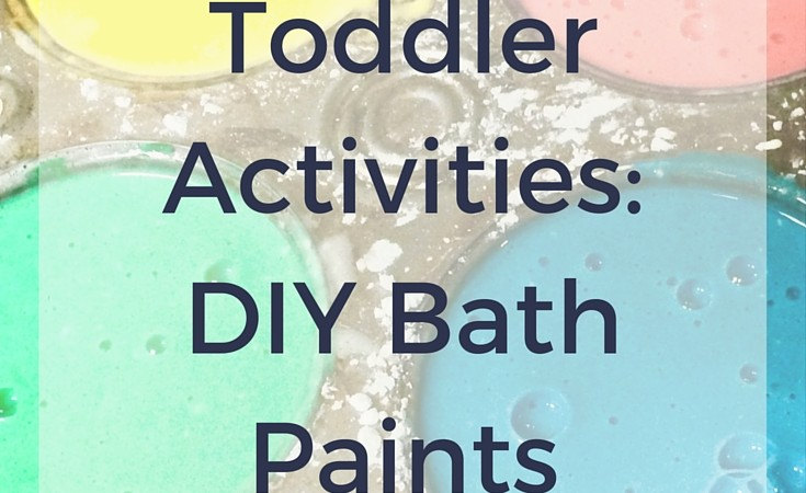 DIY Toddler Bath Paints