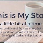 My Story – A Little Bit at a Time
