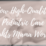 How High-Quality Pediatric Care Fights Worry
