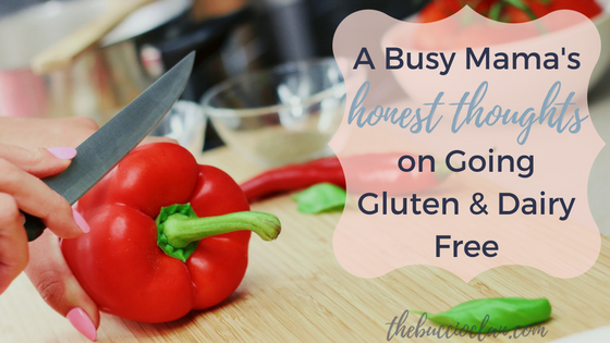 A Busy Mama's Honest Thoughts on Going Gluten and Dairy Free