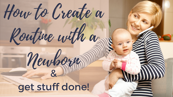 How to Create a Routine with a Newborn
