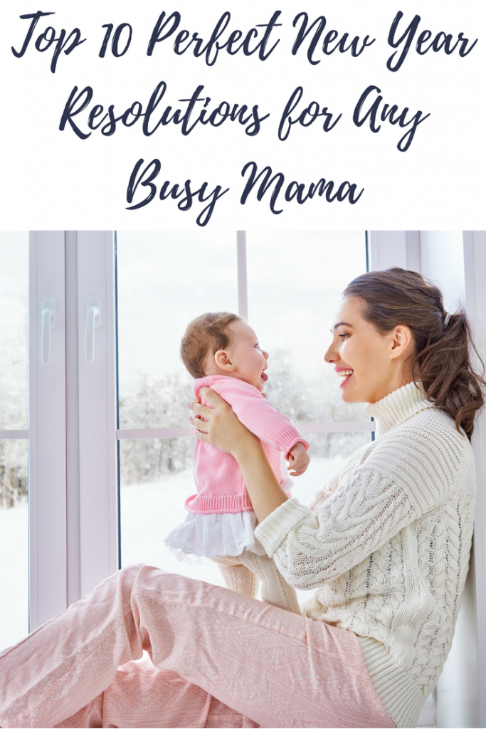 Top 10 Perfect New Years Resolutions for Any Busy Mama